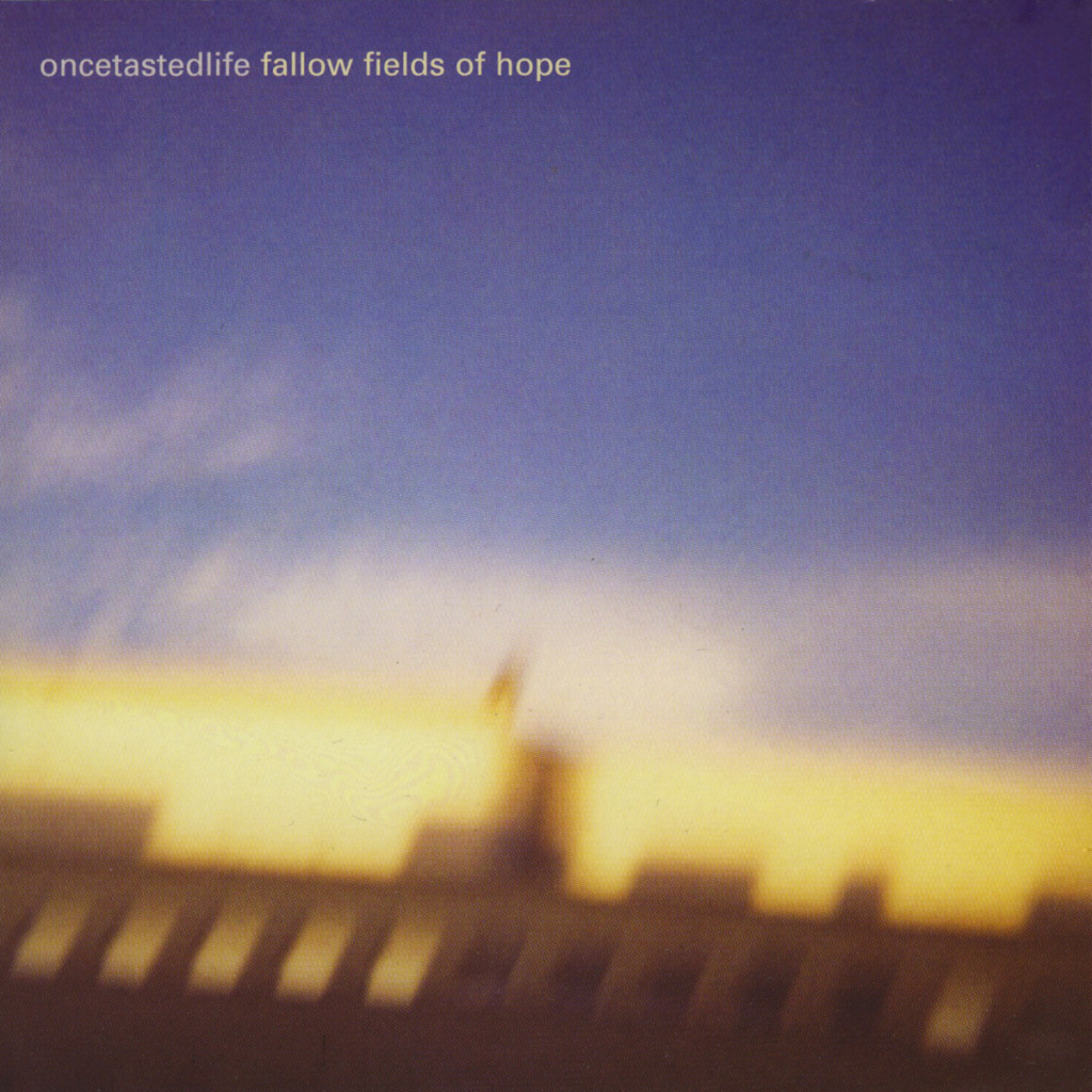 Once Tasted Life Band Fallow Fields Of Hope Cover CD